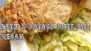 Leek and Potato Pie!!! HCLF VEGAN