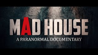 Mad House: A Paranormal Documentary - Official Trailer (2019)