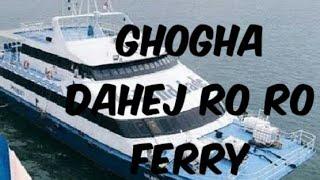 Ghogha Dahej Ro Ro Ferry Service
