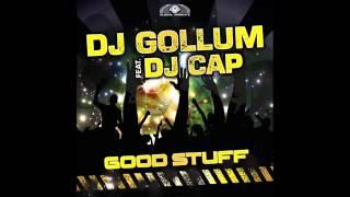 DJ Gollum Feat DJ Cap  Good Stuff (Radio Edit)