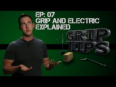 Ep 07: Grip and Electric explained
