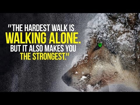 LONE WOLF - New Motivational Video Compilation for All Those Willing to Walk Alone
