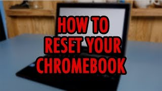 How to Factory Reset any Chromebook - Wipe Personal Data, Clear All Info