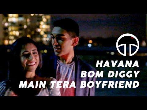 Havana / Bom Diggy / Main Tera Boyfriend - Penn Masala