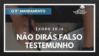 Estudo Bíblico 16/09/2020 - Não Dirás Falso Testemunho