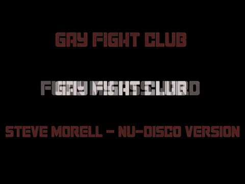 Gay Fight Club  Fuck My Ass Hard  Steve Morell NuDisco Version