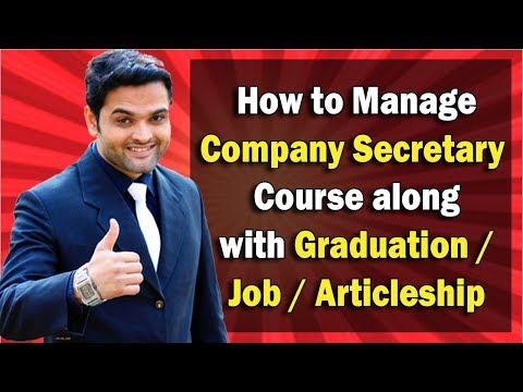 How To Manage Company Secretary Course Along With Graduation / Job / Articleship