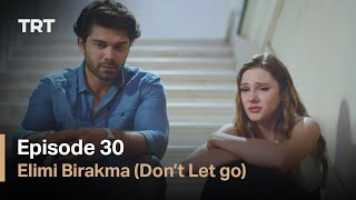 Elimi Birakma (Don't Let Go) - Episode 30 (English subtitles)