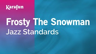 Karaoke Frosty The Snowman - Jazz Standards *