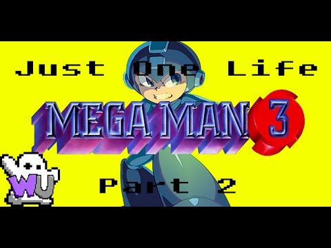 Just One Life : Mega Man III [Part  2]