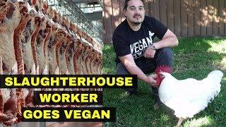Slaughterhouse Worker Goes Vegan