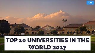 Top 10 Best Universities In The World 2017