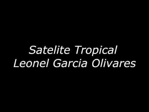 Satelite Tropical- Leonel Garcia Olivares
