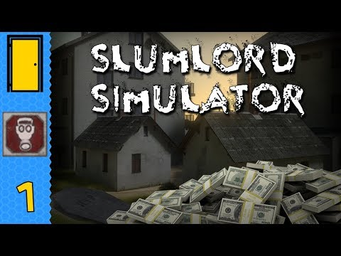 Slumlord Simulator - I'm a Terrible Person - Let's Play Slumlord Simulator