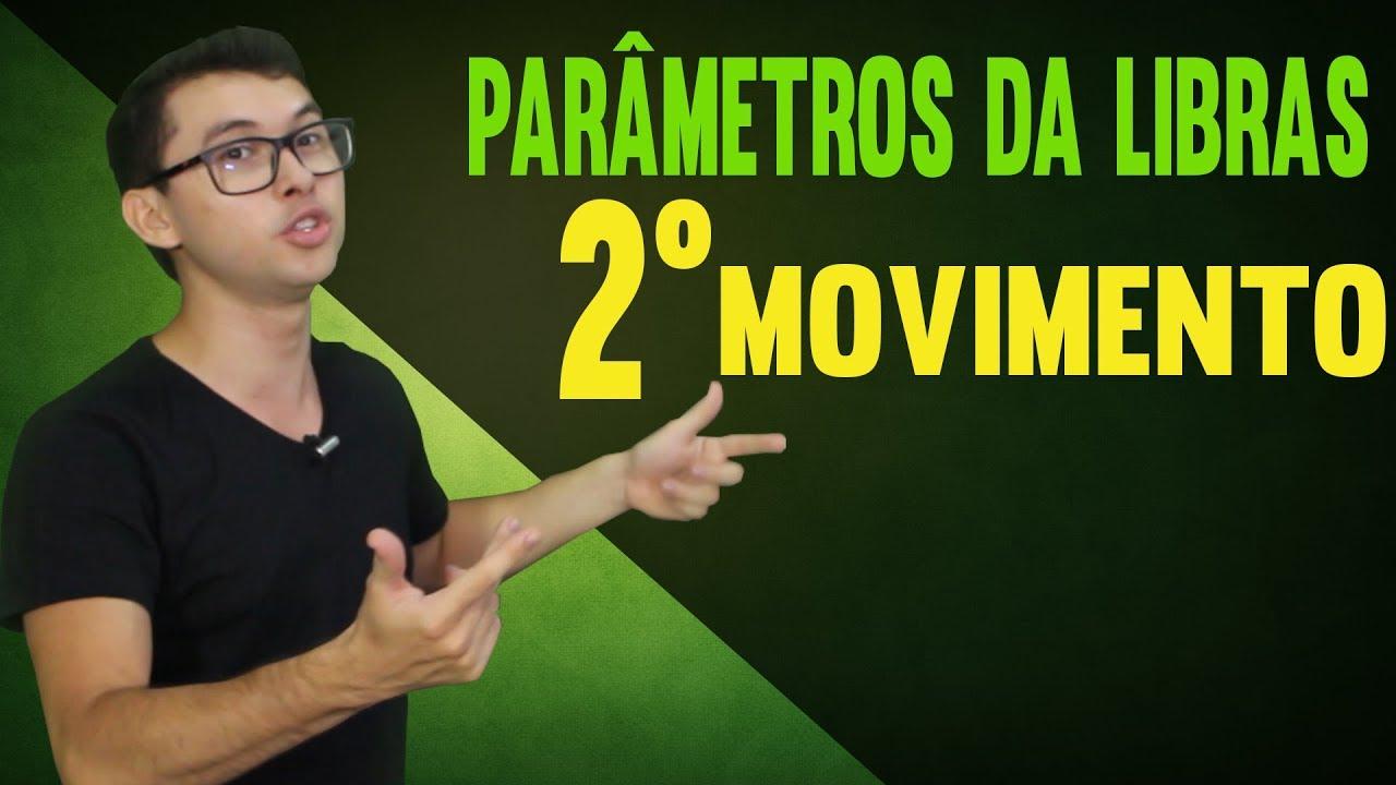 Muitas vezes PARÂMETROS DA LIBRAS] MOVIMENTO | PARTE 02/05 - DANRLEY OLIVEIRA  RG76
