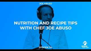 Bridge the Gap Podcast: Nutrition and Recipe Tips with Chef Joe Abuso