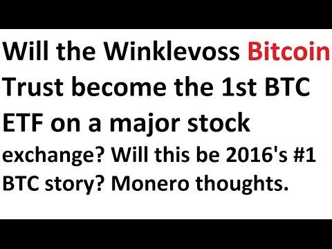 Will the Winklevoss Bitcoin Trust be the 1st BTC ETF on a major stock exchange? 2016s #1 BTC story?