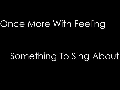 Once More With Feeling - Something To Sing About (lyrics)