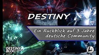 Destiny 1 - Ein Rückblick auf 3 Jahre deutsche Community