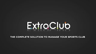 Introduction To Extraclub The Sports Club Management Software