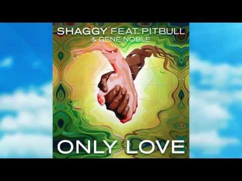 Shaggy - Only love ft Pitbull & Gene Noble - Official Lyric Video