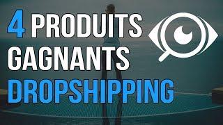 4 Produits gagnants en Dropshipping en moins de 15 minutes