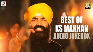 Best Of KS Makhan - Punjabi Audio Jukebox