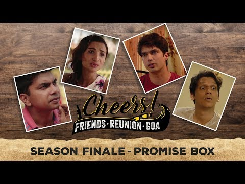 Cheers - Friends. Reunion. Goa | Web Series | Season Finale - Promise Box | Cheers!
