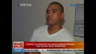 UB: Suspek sa pagpatay sa isang choreographer, huli sa buy-bust operation
