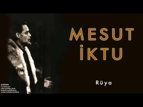 Mesut İktu - Rüya [ Bariton © 2009 Kalan Müzik ]