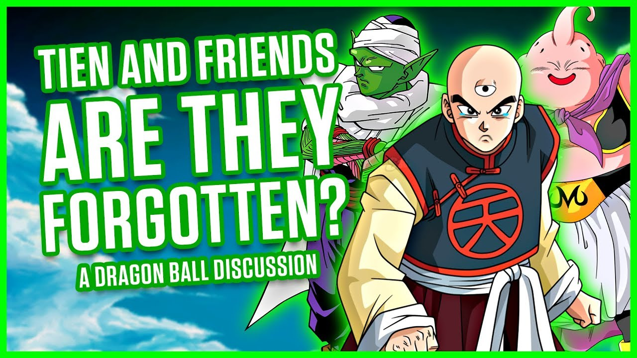 TIEN AND FRIENDS - ARE THEY FORGOTTEN? | A Dragon Ball Discussion
