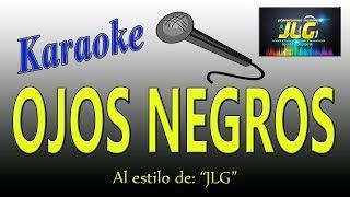 OJOS NEGROS NUNCA ENGAÑAN -Karaoke como Tierra Caliente- Arreglo por JLG