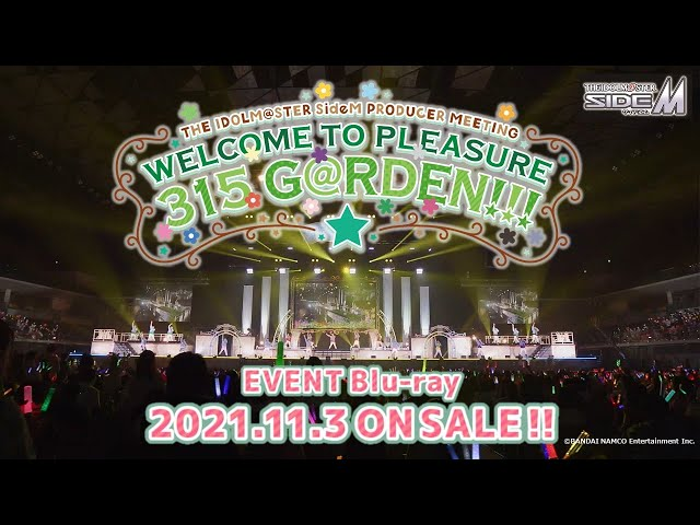 アイドルマスターSideM「THE IDOLM@STER SideM PRODUCER MEETING WELCOME TO PLEASURE 315 G@RDEN!!! 」LIVE映像