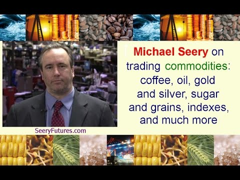 Michael Seery on trading commodities: coffee, oil, gold & silver, sugar & grains, indexes, and more