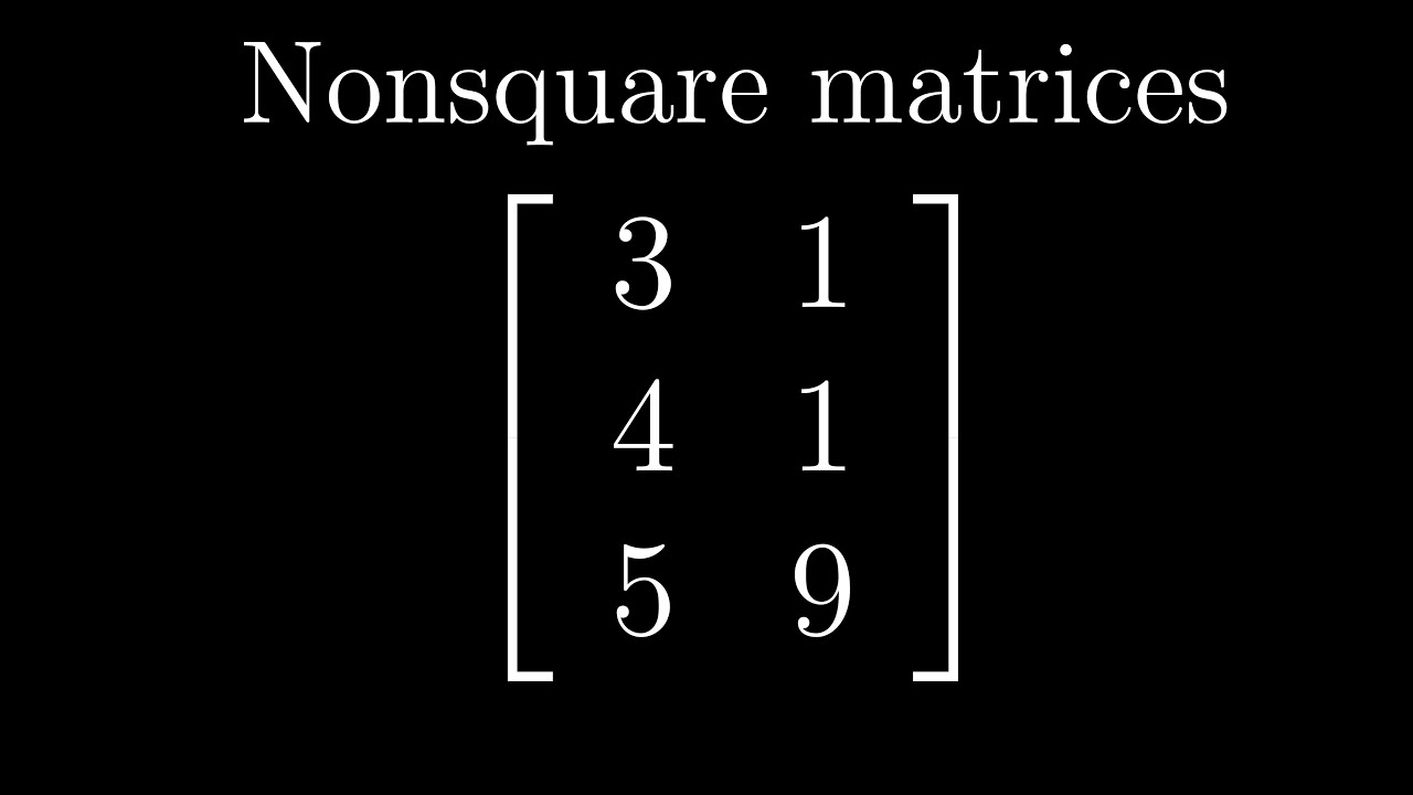 Nonsquare matrices as transformations between dimensions | Essence of linear algebra, footnote