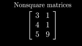 Nonsquare matrices as transformations between dimensions | Essence of linear algebra, footnote(Because people asked, this is a video briefly showing the geometric interpretation of non-square matrices as linear transformations that go between dimensions., 2016-08-16T21:59:23.000Z)