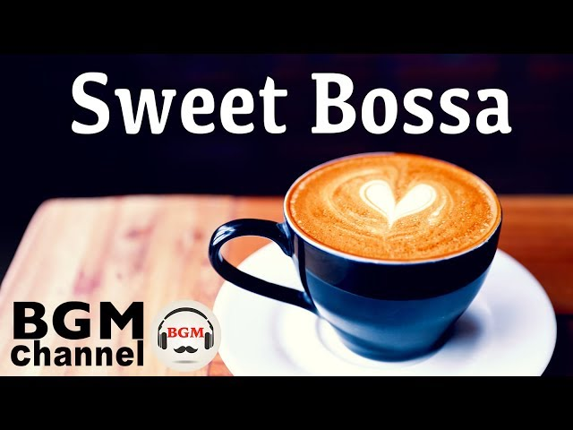 Sweet Bossa - Relaxing Jazz Music for Stress Relief instrumental