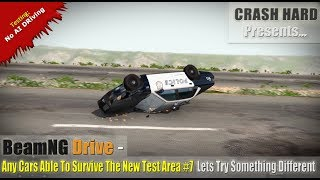 BeamNG Drive - Any Cars Able To Survive The New Test Area #7 - Lets Try Something Different