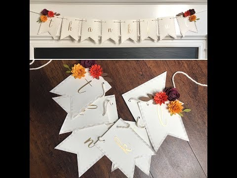 Thankful Banner | Cricut Tutorial | How to Make Paper Flowers | How to Make a Paper Banner