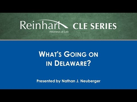 Reinhart Law CLE Series: What's Going On in Delaware?