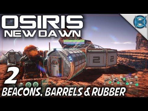 "Osiris New Dawn -Ep. 2- ""Beacons, Barrels & Rubber"" -Let"