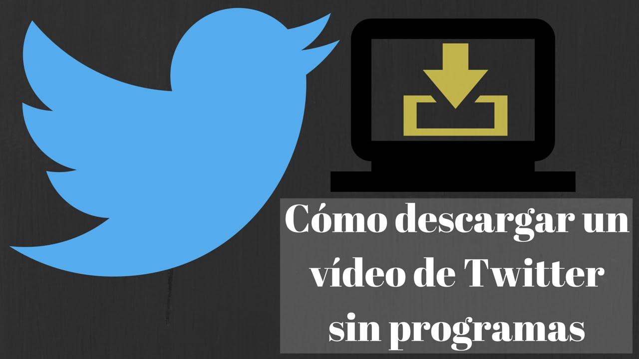 Cómo Descargar Un Vídeo De Twitter Sin Programas En 5