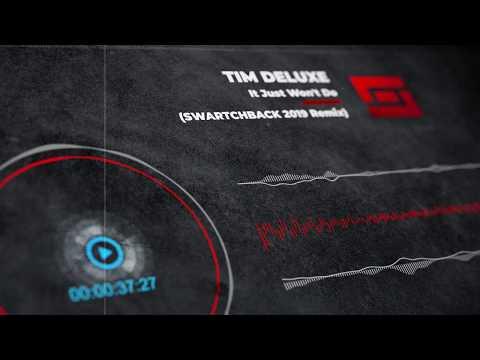 Tim Deluxe Feat Sam Obernik-It Just Won't Do [Swartchback 2019 Remix]