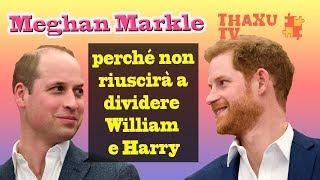 Nonostante le liti e i gossip, Meghan Markle non riuscirà a dividere Harry e William.