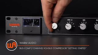 """Warm Audio // Bus-Comp 2 Channel VCA Bus Compressor - """"Getting Started"""""""