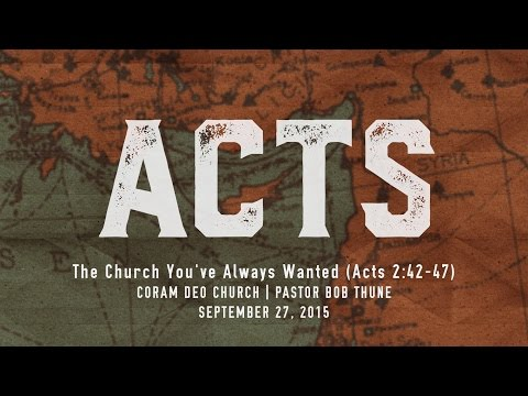 The Church You've Always Wanted (Acts 2:42-47)