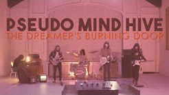 Pseudo Mind Hive - The Dreamer's Burning Door