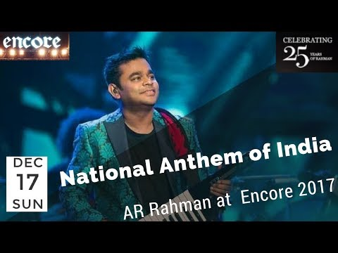 National Anthem of India by AR Rahman at Encore the concert on 17 - Dec -17