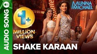 Shake Karaan Full Audio Song | Tiger Shroff, Nawazuddin Siddiqui & Nidhhi Agerwal | Munna Michael