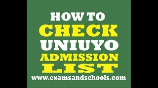 How To Check UNIUYO Admission List 2017/2018